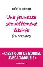 Une jeunesse sexuellement libérée (ou presque) - Thérèse Hargot