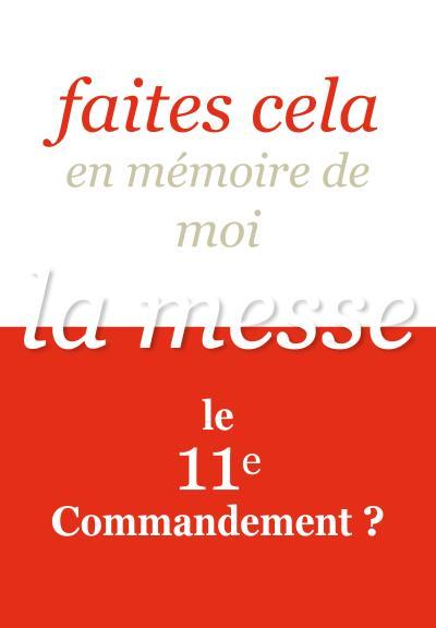 Faites cela en mémoire de moi : la messe, le 11e commandement ? © Éditions Saint-Jude