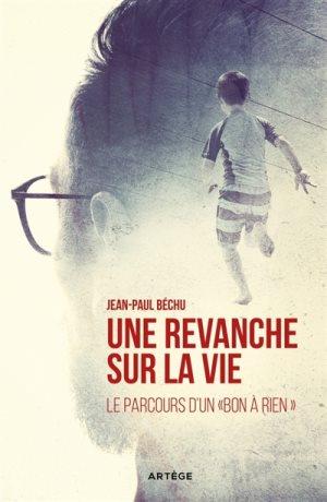Une revanche sur la vie, de Jean-Paul Béchu
