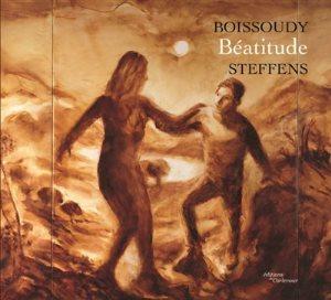 Boissoudy : béatitude : exposition, Paris, Galerie Guillaume