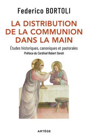 La distribution de la communion dans la main : études historiques, canoniques et pastorales